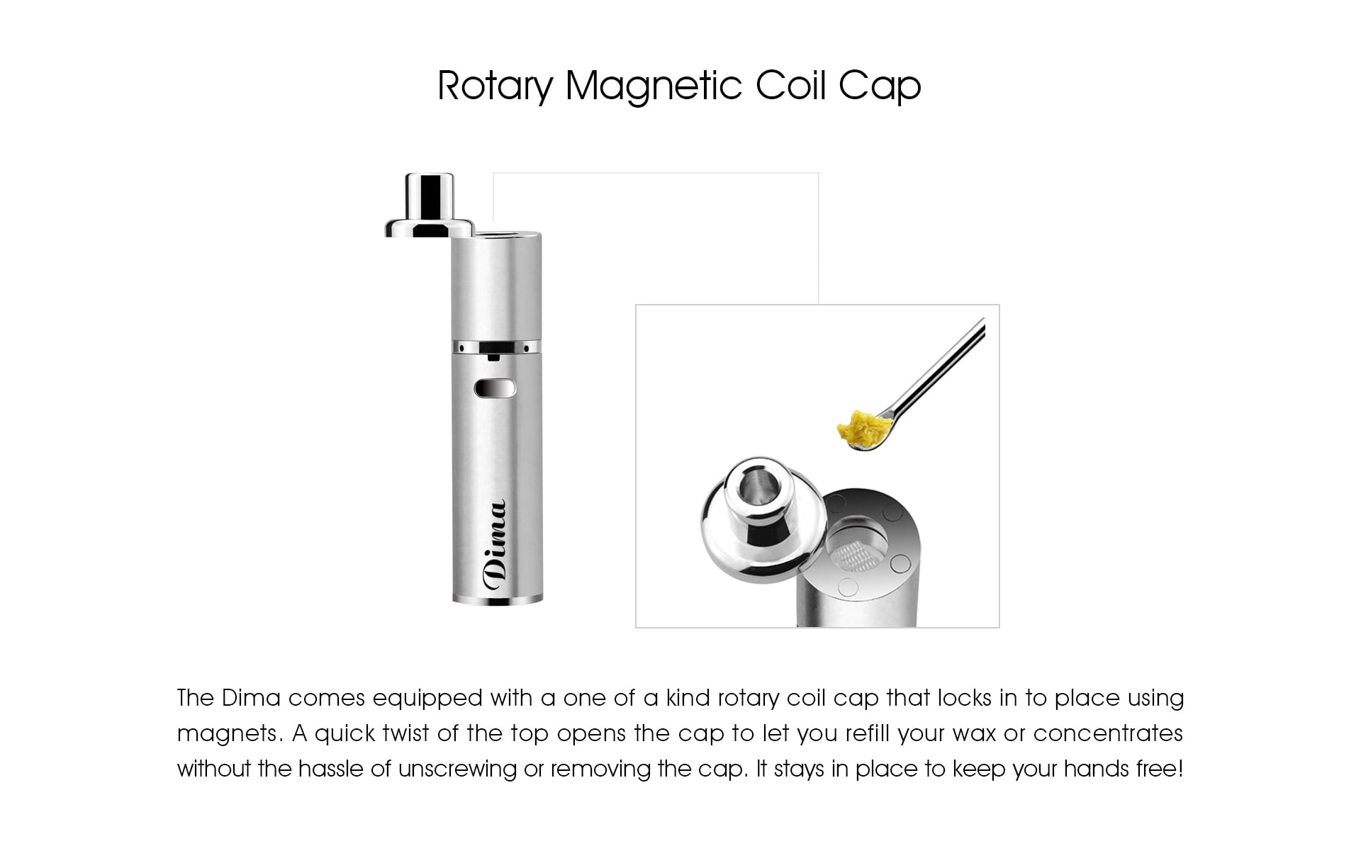 Dima Wax Pen Rotary Magnetic Coil Cap